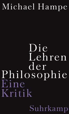 Die Lehren der Philosophie. Eine Kritik <br> [The teachings of philosophy. A review]