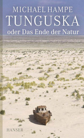 Tunguska oder Das Ende der Natur<br>[Tunguska or the Death of nature]