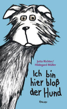 Ich bin hier bloß der Hund<br>[I'm just the dog around here]