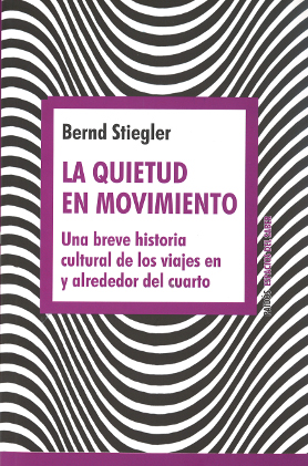 Reisender Stillstand [La quietud en movimiento]