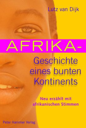 Afrika - Geschichte eines bunten Kontinents<br>[Africa - The history of a colorful continent]