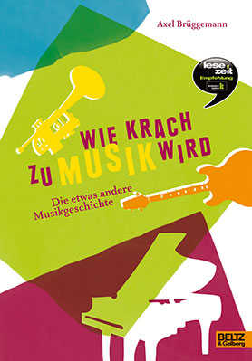 Wie Krach zu Musik wird<br>[How noise becomes music]