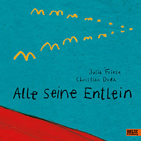 Alle seine Entlein <br> [All his little ducklings]