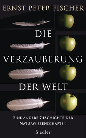 Die Verzauberung der Welt. Eine andere Geschichte der Naturwissenschaften <br> [The enchantment of the world: An alternative history of the natural sciences]