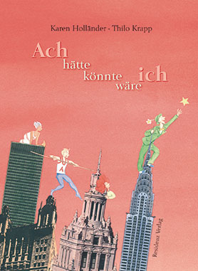 Ach hätte - könnte - wäre ich <br> [If only I had – could – were]