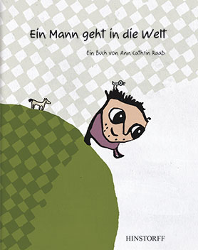 Ein Mann geht in die Welt <br> [A man goes out into the world]