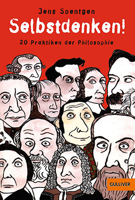 Selbstdenken! 20 Praktiken der Philosophie <br> [Think for yourself! 20 philosophical strategies]