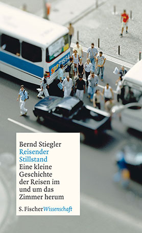 Reisender Stillstand - Eine kleine Geschichte der Reisen im und um das Zimmer herum<br>[Stationary journeys - A short cultural history of travel in and around the room]