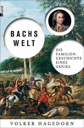 Bachs Welt. Die Familiengeschichte eines Genies<br>[Bach's World: The Family History of a Genius]