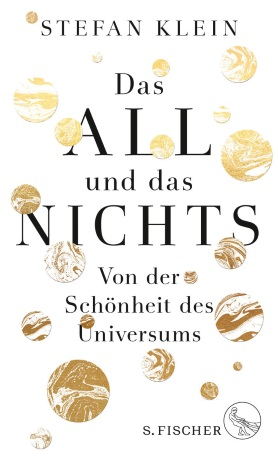 Das All und das Nichts. Von der Schönheit des Universums<br>[Space and the Void. On the Beauty of the Universe]