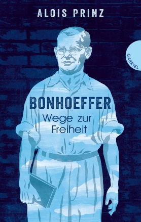 Bonhoeffer. Wege zur Freiheit<br>[Bonhoeffer. Paths to Freedom]