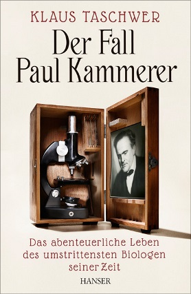 Der Fall Paul Kammerer. Das abenteuerliche Leben des umstrittensten Biologen seiner Zeit<br>[The Case of Paul Kammerer. The Adventurous Life of the Most Controversial Biologist of His Time]