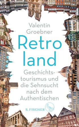 Retroland. Geschichtstourismus und die Sehnsucht nach dem Authentischen<br>[Retroland. Historical Tourism and the Longing for Authenticity]