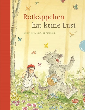 Rotkäppchen hat keine Lust<br>[Little Red Riding Hood doesn't feel like it]