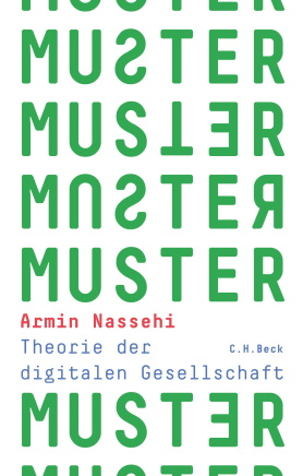 Muster. Theorie der digitalen Gesellschaft<br>[Patterns. Theory of the Digital Society]