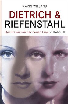 Book cover Dietrich & Riefenstahl. The dream of the new woman